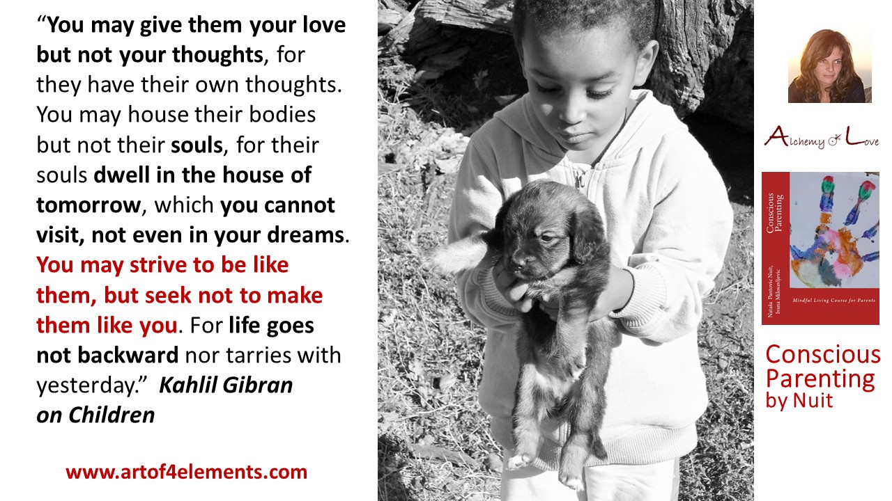 Kahlil Gibran on children quote, article Education of the future from Conscious Parenting Book